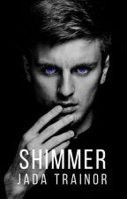Shimmer by letmelivetonight