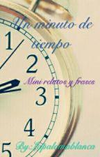Un minuto de tiempo by Lapalomablanca