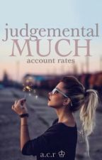 judgemental much? ♔ account rates  by -pumpkinspice