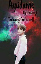 Ayúdame.Fanfic BTS: Taehyung & Tu. by HyesooJk