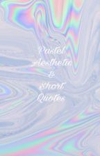 Pastel Aesthetic & Short Quotes by Aesthetic-Shit
