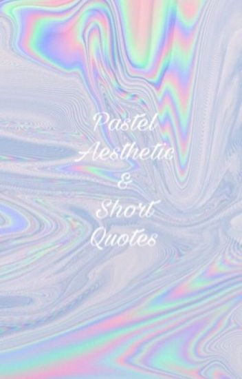 Image of: Love Pastel Aesthetic Short Quotes Wattpad Pastel Aesthetic Short Quotes Aesthetic Wattpad