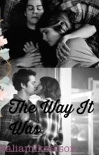The Way It Was// Stalia by staliamikaelson
