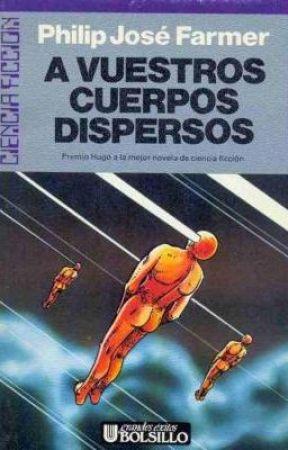Mundo del rio ---A VUESTROS CUERPOS DISPERSOS--Philip J. Farmer by feflosan