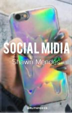 Social Midia | S.M by GirlMendess