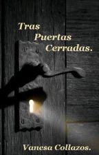 Tras Puertas Cerradas. (PAUSADA HASTA SEPTIEMBRE) by VanesaCollazos11