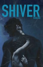 SHIVER (rewriting) by remlore
