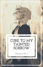 Cure To My Tainted Sorrow (Chuuya X Reader) by Bakamono_dearu