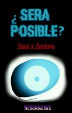 ¿Será posible? (Sans x Lectora) by Desinaewe