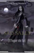 Sad Sally (El hogar sin luz) by Irenesanzmontero