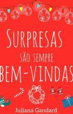 Surpresas São Sempre Bem-Vindas!  by sonhadora_juuh