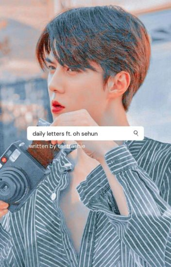 daily letters ft. oh sehun。