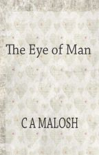 The Eye of Man by CAMalosh