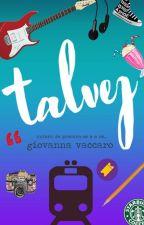 Talvez - Giovanna Vaccaro by GiovannaVaccaro4