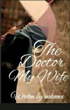 The Doctor My Wife by Nikeenx