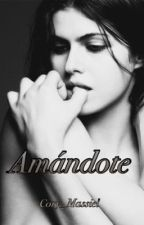 Amándote (SAD#2) by Cory_Massiel