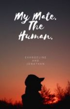 My mate. The human. (Editing) by lovergirl00530