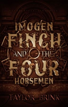 Imogen Finch and the Four Horsemen by ShamelesslyImperfect
