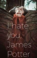 I hate you, James Potter  by redmaynewt