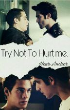 Try Not To Hurt Me. ||Sterek Y Sciam|| by your-anchor