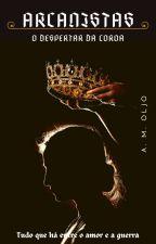 Arcanistas - O Despertar da Coroa. by celebrateshare