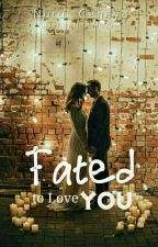 Fated to Love You #ODOC_theWWG by nurul_cahaya