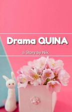 Drama Quina by LibrAquina