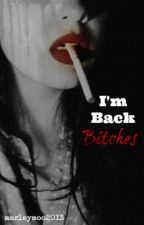 I'm back bitches (Do you remember me ?  sequel) by marleymoo2013