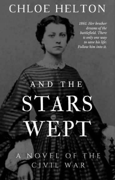 And the Stars Wept: A Novel of the Civil War by chloe_helton