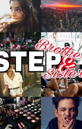 Stepbrother & Stepsister. by PinkRosesGirl