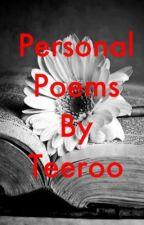 Personal Poems by teeroo