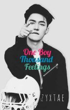 One Boy Thousand Feelings ;zyx✔ by zyxtae