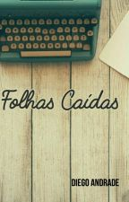 Folhas Caídas  by DiegoAndrade727