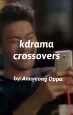 Kdrama Crossovers by TheAnnyeongOppa