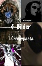 4 Bilder  1 Creepypasta by MaskyGirly