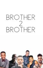Brother 2 Brother by storieswithhan