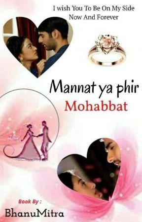 MANNAT YA PHIR MOHABBAT ? By BhanuMitra by Bhanumitra