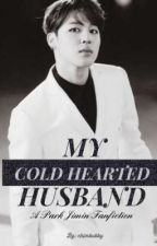 MY COLD HEARTED HUSBAND by MAKNAELINE_1067