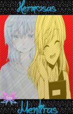 Hermosas Mentiras →Próximamente← by ShiroKuroNeko125
