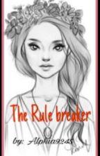 The rule breaker by Alphia9245