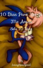 10 Dias Para Ver Si Me Amas - Sonamy by JennyRoseSpeed