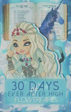 30 Days Of Ever After High by -flowerfairies