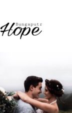Hope by bungaputr