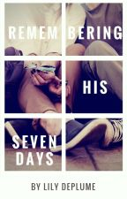 Remembering His Seven Days by writewordsoflove