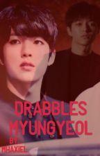 Drabbles (Myungyeol) by MhaxieL