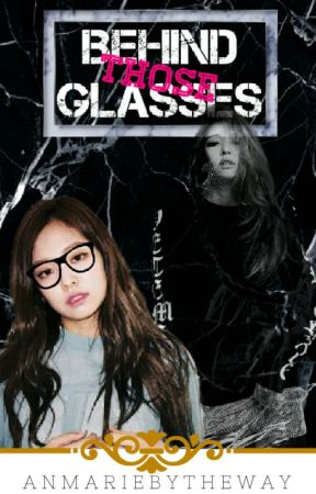 Behind Those Glasses by AnMarieBytheway