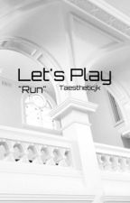 Let's Play by taestheticjk