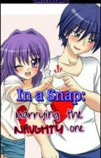 In a Snap: Marrying the Naughty One by sweetotor