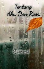 Tentang Aku Dan Rasa by Alibieal