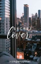 Secret Lover(COMPLETED) by MarieOrdinary